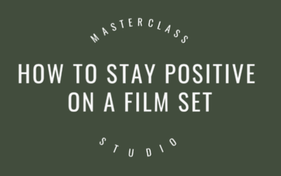 How to stay positive on a film set