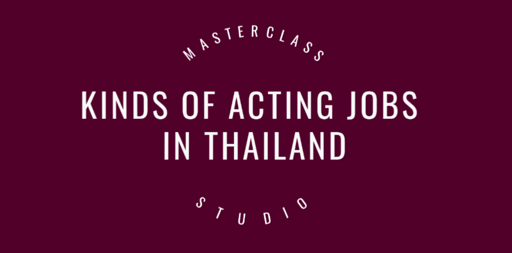 Kinds of acting jobs in thailand