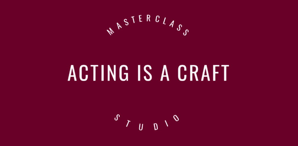 Acting is a craft - you train you get better