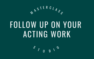 Follow up on your acting work