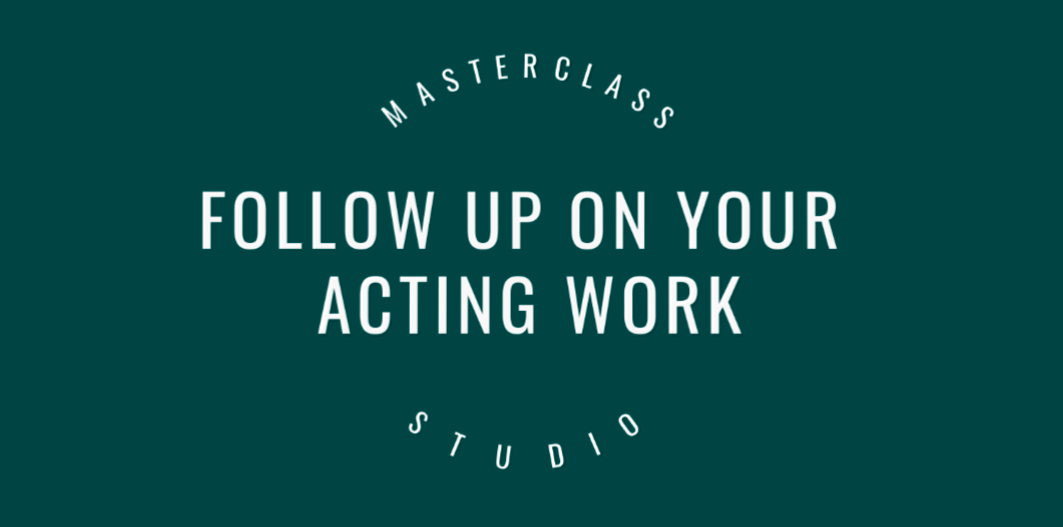 follow_up_on_your_acting_work
